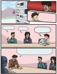 Gambar Meme Polos - meme boardroom suggestion 皓 feeling fly fine away