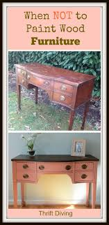 furniture painting when should you not paint wood furniture