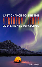 how long do the northern lights last last chance to see the northern lights before they dim for a decade