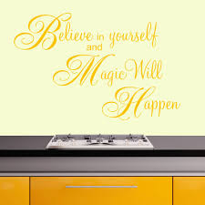 believe in yourself and magic will happen wall stickers decals sunflower believe in yourself and magic will happen wall decal above a hob