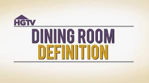dining room definition video hgtv
