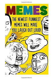 Newest Funny Memes - 9781514633694 memes the newest funniest memes will make you laugh