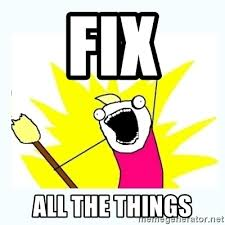 Fix It Meme - fix all the things all the things meme generator