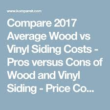 Estimate Cost Of Vinyl Siding by Best 25 Vinyl Siding Cost Ideas On Cost Of Vinyl