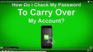 how do i check my line app password to carry over my account