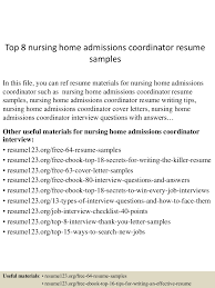 Best Resume Sample For Nurses by Top8nursinghomeadmissionscoordinatorresumesamples 150614150712 Lva1 App6892 Thumbnail 4 Jpg Cb U003d1434294817