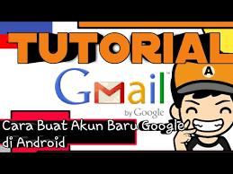 buat akun google bru cara buat akun google di android youtube