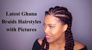 ghana braiding hairstyles 51 latest ghana braids hairstyles with pictures welcome to