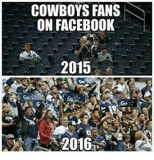 Dallas Cowboys Fans Memes - 25 best memes about cowboys fans cowboys fans memes