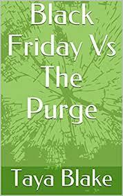 black friday kindle prices black friday vs the purge kindle edition by taya blake