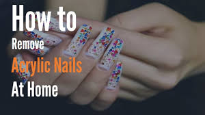 how to remove acrylic nails at home best of 2017 health doctor