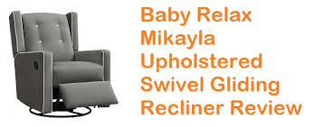 baby relax mikayla upholstered swivel gliding recliner review