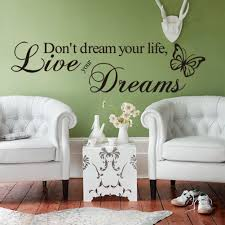 quote to decorate a room don u0027t dream your life quotes wall stickers removable living room