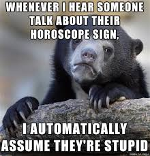 Strippers Meme - i had three different strippers talk to me about their zodiac signs