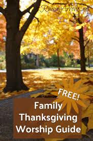 free family thanksgiving worship service raising arrows
