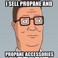 Meme Accessories - i sell propane and propane accessories hank hill meme meme
