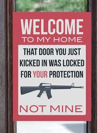 Funny Home Decor Signs Welcome To My Home Door Was Locked For Your Protection