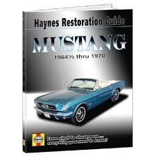 1967 mustang restoration guide mustang book haynes restoration guide for 1964 1 2 1970 mustangs