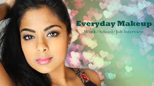 everyday makeup for work job interview quick and easy daytime makeup you