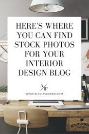 Interior Design Bloggers Where To Find Free Stock Photos For Your Interior Design Blog