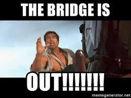 Lies Memes - the bridge is out arnold true lies meme generator