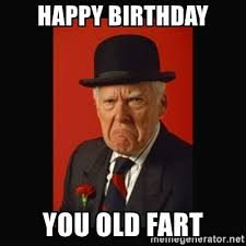Man Memes - happy birthday old man meme 28 images this crotchety old man