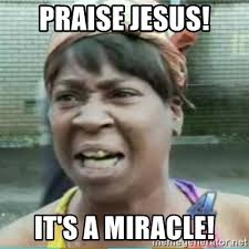 Praise Jesus Meme - praise jesus it s a miracle sweet brown meme meme generator