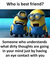 Dirty Minded Memes - dopl3r com memes who is best friend someone who understands
