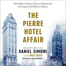 the pierre hotel affair how eight gentleman thieves orchestrated