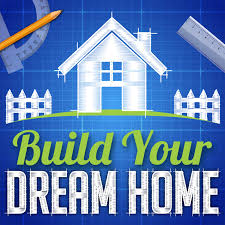 build a dream house build your dream home podcast house plan gallery home design