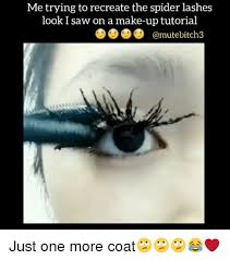 I Saw A Spider Meme - me trying to recreate the spider lashes look i saw on a make up
