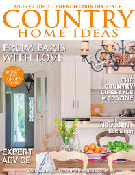 country home decorating magazine country home ideas traditional country style and real people