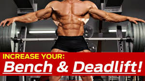 how to increase bench press u0026 deadlift killer strength training