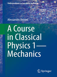 a course in classical physics 1 mechanics a bettini pdf