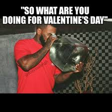 What You Doing Meme - so what are you doing for valentine s day memes by itslyssaleigh