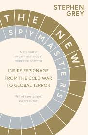 the new spymasters inside espionage from the cold war to global