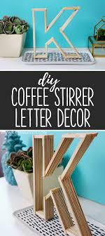 Easy Room Decor Diy Letters Made From Coffee Stirrers Easy Room Decor Kavett