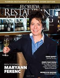 florida restaurant u0026 lodging magazine fall 2017 by florida