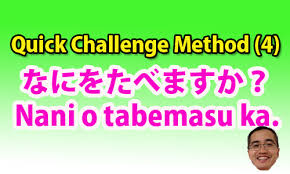 Challenge Method Challenge Method 4 Nani O Tabemasu Ka Nonaka Sensei S
