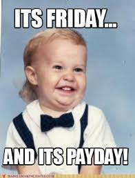 Payday Meme - meme creator its friday and its payday meme generator at