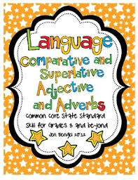 36 best comparative superlative adjectives adverbs images on