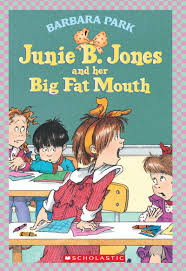 junie b jones and her big fat mouth by barbara park scholastic