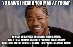 So You Mad Meme - yo dawg heard you meme imgflip