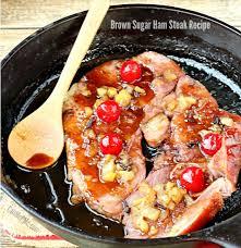 brown sugar ham steak recipe call me pmc