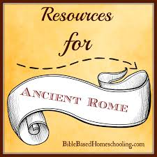 ancient rome resources bible based homeschooling
