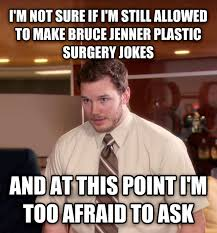 Plastic Surgery Meme - livememe com at this point i m too afraid to ask andy