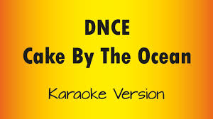 dnce cake by the ocean karaoke version youtube