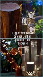 Diy Backyard Lighting Ideas Hyper Creative Diy Outdoor Lighting Ideas For Your Backyard