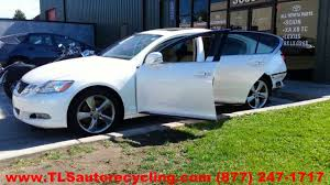 parting out 2008 lexus gs 350 stock 3093gy tls auto recycling