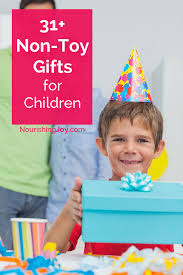 31 non gift ideas for children nourishing